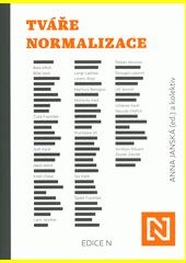 Tváře normalizace  (odkaz v elektronickém katalogu)
