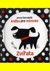 Zvířata : první černobílá knížka pro miminko  (odkaz v elektronickém katalogu)