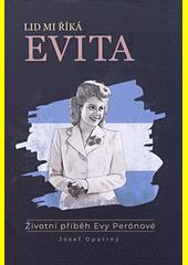 Lid mi říká Evita : životní příběh Evy Perónové  (odkaz v elektronickém katalogu)