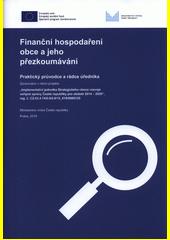 Finanční hospodaření obce a jeho přezkoumávání : praktický průvodce a rádce úředníka  (odkaz v elektronickém katalogu)