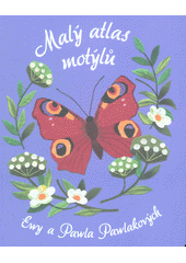 Malý atlas motýlů Ewy a Pawla Pawlakových (odkaz v elektronickém katalogu)