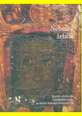 Nebeský žebřík : pozdně středověké modlitební knihy ze sbírek Národní knihovny ČR  (odkaz v elektronickém katalogu)