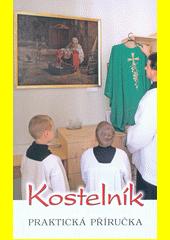 Kostelník : praktická příručka (odkaz v elektronickém katalogu)