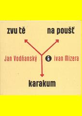 Zvu tě na poušť Karakum  (odkaz v elektronickém katalogu)