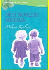 Děti nového milénia  (odkaz v elektronickém katalogu)