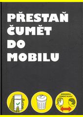 Přestaň čumět do mobilu  (odkaz v elektronickém katalogu)