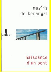 Naissance d'un pont : roman  (odkaz v elektronickém katalogu)