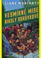 Vesmírné mise Nikoly Borůvkové. Válka o planetu Vrtoch  (odkaz v elektronickém katalogu)