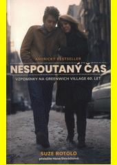 Nespoutaný čas : vzpomínky na Greenwich Village 60. let  (odkaz v elektronickém katalogu)