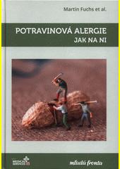 Potravinová alergie : jak na ni  (odkaz v elektronickém katalogu)
