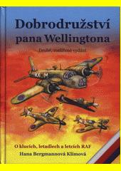 Dobrodružství pana Wellingtona : o klucích, letadlech a letcích RAF  (odkaz v elektronickém katalogu)