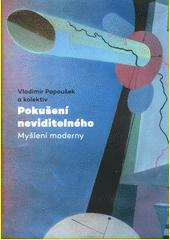 Pokušení neviditelného : myšlení moderny  (odkaz v elektronickém katalogu)