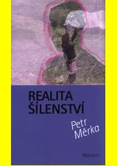 Realita šílenství  (odkaz v elektronickém katalogu)