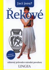Jací jsou? - Řekové : zábavný průvodce národní povahou  (odkaz v elektronickém katalogu)