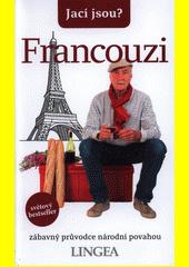 Francouzi : zábavný průvodce národní povahou  (odkaz v elektronickém katalogu)