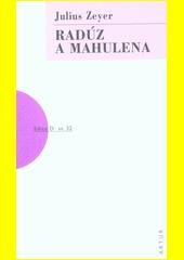 Radúz a Mahulena  (odkaz v elektronickém katalogu)