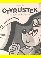 Čtyřlístek : první půlstoletí v Třeskoprskách  (odkaz v elektronickém katalogu)