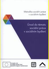 Metodika sociální práce v sociálním bydlení  (odkaz v elektronickém katalogu)
