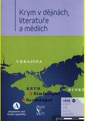 Krym v dějinách, literatuře a médiích  (odkaz v elektronickém katalogu)