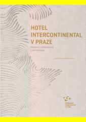 Hotel Intercontinental v Praze : historie - urbanismus - architektura  (odkaz v elektronickém katalogu)