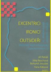 Excentrici, ironici, outsideři ve středoevropské moderní kultuře  (odkaz v elektronickém katalogu)