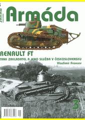 Renault FT : tank zakladatel a jeho služba v Československu  (odkaz v elektronickém katalogu)