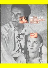 Po stopách Jihočeského divadla  (odkaz v elektronickém katalogu)