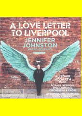 A love letter to Liverpool  (odkaz v elektronickém katalogu)
