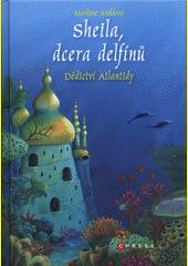 Sheila, dcera delfínů. Dědictví Atlantidy  (odkaz v elektronickém katalogu)