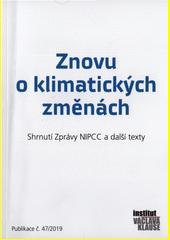 Znovu o klimatických změnách : shrtnutí zpráva NIPCC a další texty  (odkaz v elektronickém katalogu)