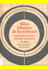 Sféra Iohanna de Sacrobosco - středověká učebnice základů astronomie  (odkaz v elektronickém katalogu)
