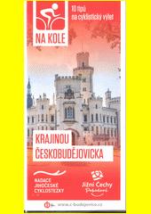 Na kole krajinou Českobudějovicka : 10 tipů na cyklistický výlet  (odkaz v elektronickém katalogu)