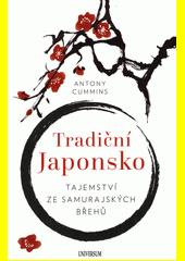 Tradiční Japonsko : tajemství ze samurajských břehů  (odkaz v elektronickém katalogu)