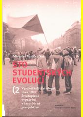 Sto studentských evolucí : vysokoškolští studenti roku 1989 : životopisná vyprávění v časosběrné perspektivě. 2. svazek  (odkaz v elektronickém katalogu)