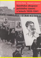 Sovětská okupace polského území v letech 1939-1941  (odkaz v elektronickém katalogu)