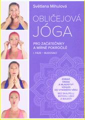 Obličejová jóga : pro začátečníky a mírně pokročilé : I. fáze - budovací  (odkaz v elektronickém katalogu)