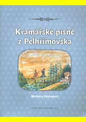 Kramářské písně z Pelhřimovska  (odkaz v elektronickém katalogu)