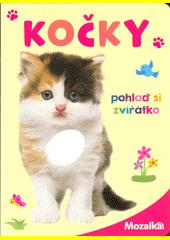 Kočky : pohlaď si zvířátko (odkaz v elektronickém katalogu)