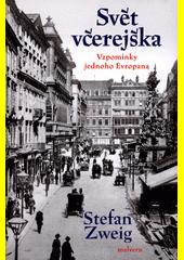 Svět včerejška : vzpomínky jednoho Evropana  (odkaz v elektronickém katalogu)