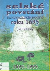 Selské povstání na hukvaldském panství roku 1695 : 1695-1995  (odkaz v elektronickém katalogu)