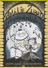 Amálie Zubatá a půlměsíční prázdniny  (odkaz v elektronickém katalogu)