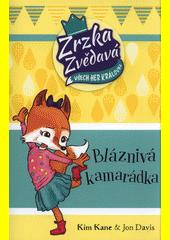 Bláznivá kamarádka : Zrzka zvědavá, všech her královna  (odkaz v elektronickém katalogu)