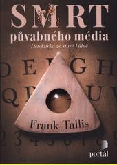 Smrt půvabného média : detektivka ze staré Vídně  (odkaz v elektronickém katalogu)