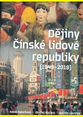 Dějiny Čínské lidové republiky : (1949-2018)  (odkaz v elektronickém katalogu)
