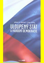 Uloupený stát a národní demokracie  (odkaz v elektronickém katalogu)