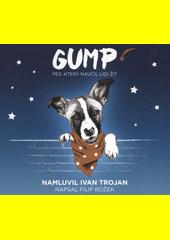 Gump: pes, který naučil lidi žít  (odkaz v elektronickém katalogu)