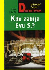 Kdo zabije Evu S.?  (odkaz v elektronickém katalogu)