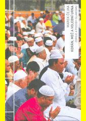 Korán, meč a volební urna : zdroje a podoby islamismu  (odkaz v elektronickém katalogu)