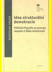 Idea strukturální demokracie : politická filosofie na principu respektu k Řádu skutečnosti  (odkaz v elektronickém katalogu)
