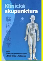 Klinická akupunktura = Lin chuan zhen jiu xue  (odkaz v elektronickém katalogu)